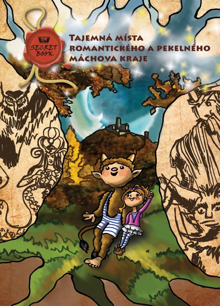 Secret Book + mapa - Tajemná místa romantického a pekelného Máchova kraje