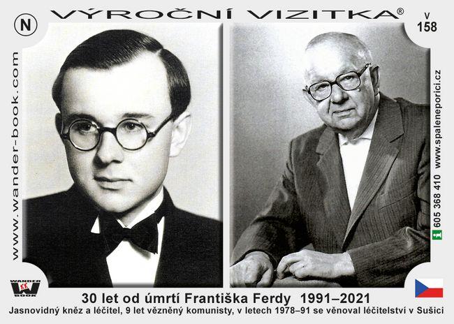 30 let od úmrtí Františka Ferdy  1991–2021