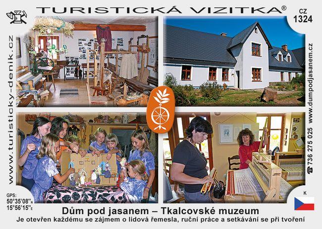 Dům pod jasanem - Tkalcovské muzeum