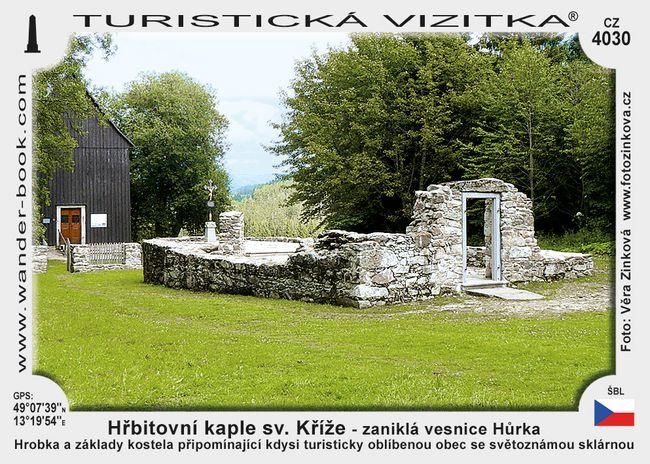 Hřbitovní kaple sv. Kříže – zaniklá vesnice Hůrka