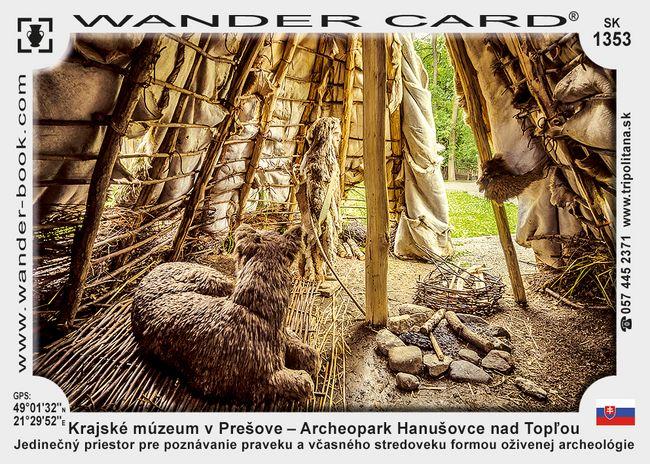 Krajské múzeum v Prešove – Archeopark Hanušovce nad Topľou