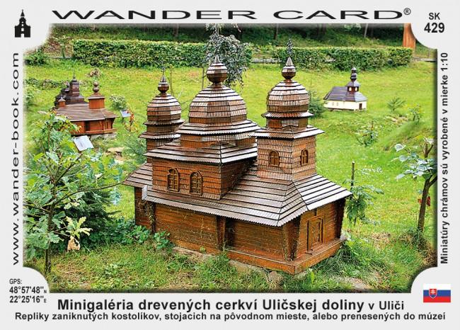 Minigaléria drevených cerkví Uličskej doliny v Uliči