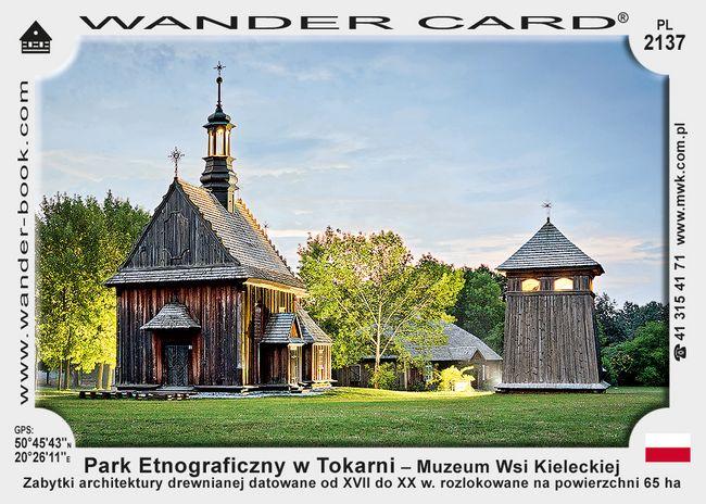 Park Etnograficzny w Tokarni – Muzeum Wsi Kieleckiej
