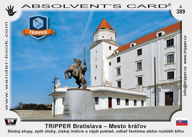 TRIPPER Bratislava – Mesto kráľov