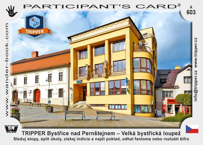 TRIPPER Bystřice nad Pernštejnem – Velká bystřická loupež