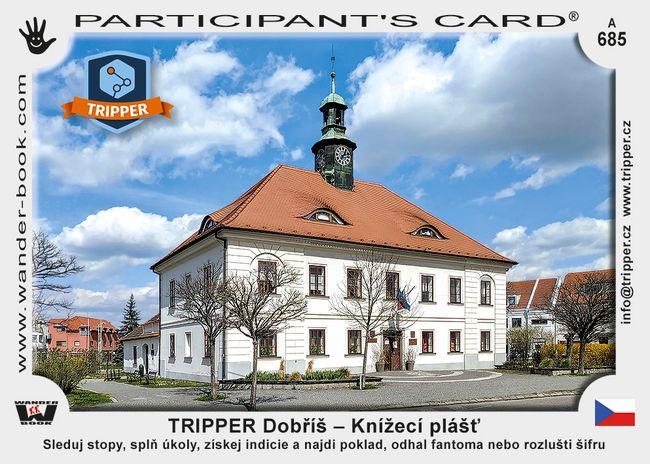TRIPPER Dobříš – Knížecí plášť