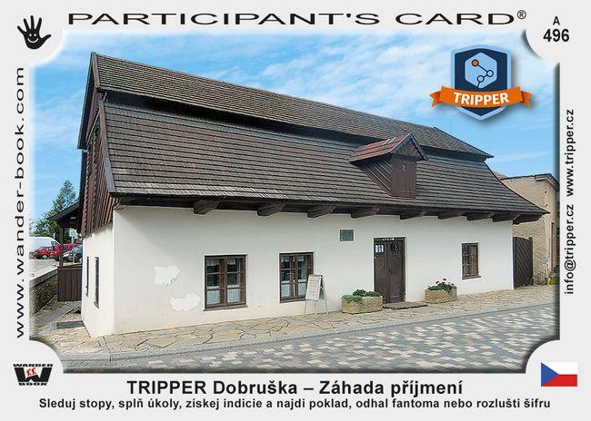 TRIPPER Dobruška – Záhada příjmení