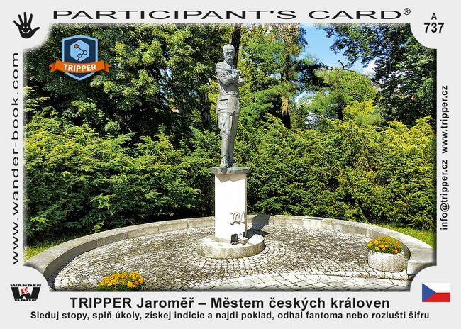 TRIPPER Jaroměř – Městem českých královen