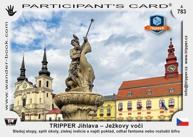 TRIPPER Jihlava – Ježkovy voči