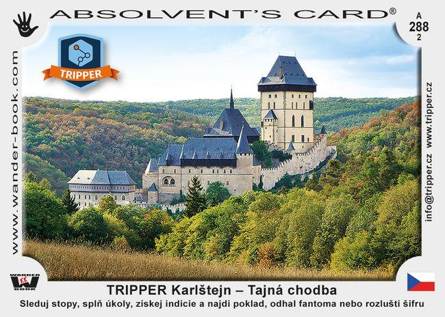 TRIPPER Karlštejn – Tajná chodba