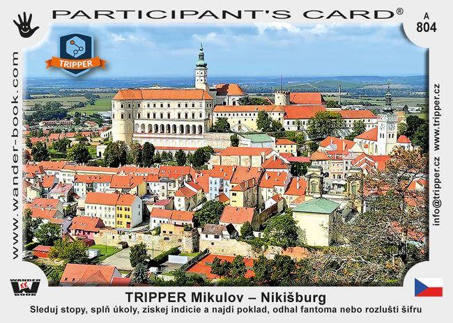 TRIPPER Mikulov – Nikišburg