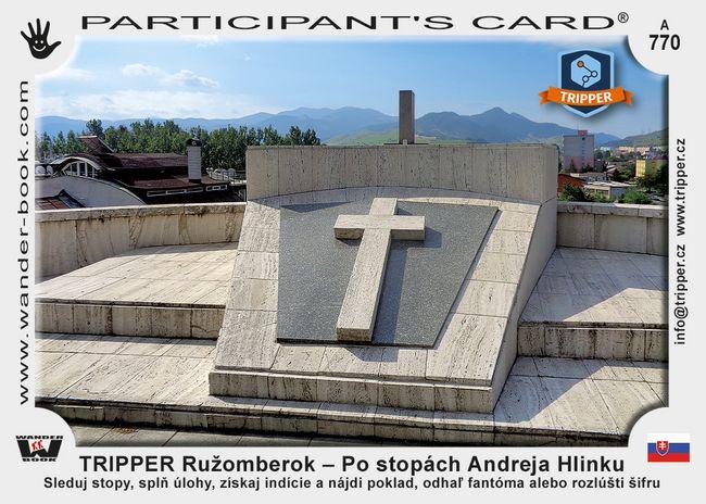 Tripper Ružomberok – Po stopách Andreja Hlinku