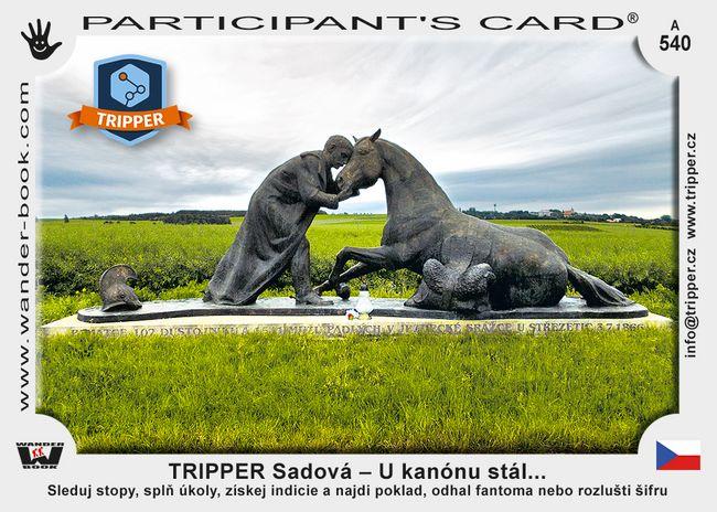 TRIPPER Sadová – U kanónu stál