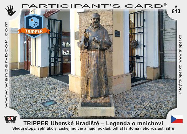 TRIPPER Uherské Hradiště – Legenda o mnichovi