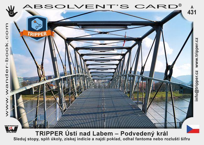 TRIPPER Ústí nad Labem – Podvedený král