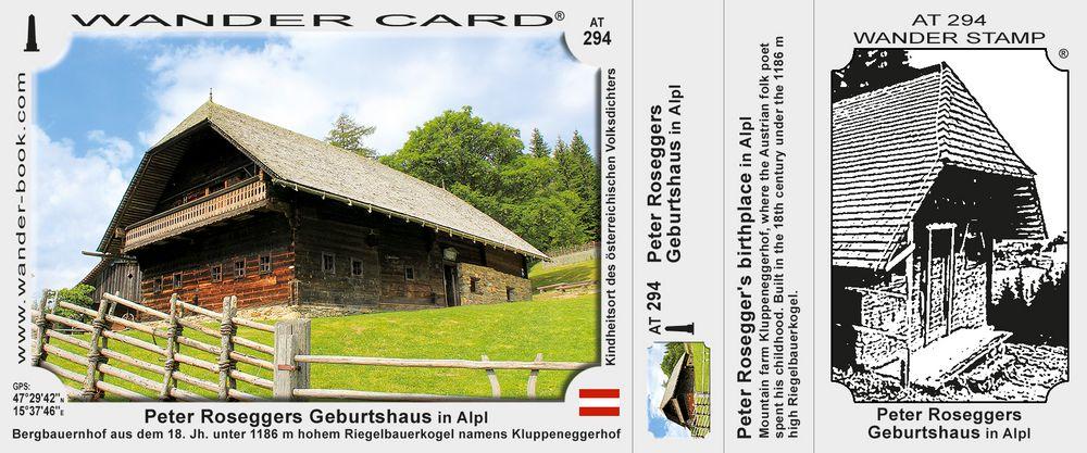 Peter Roseggers Geburtshaus in Alpl