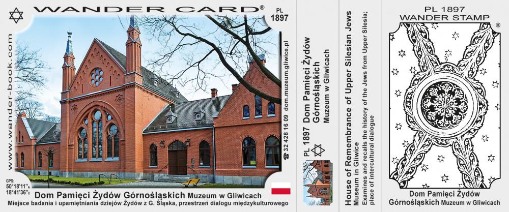 Dom Pamięci Żydów Górnośląskich Oddział Muzeum w Gliwicach