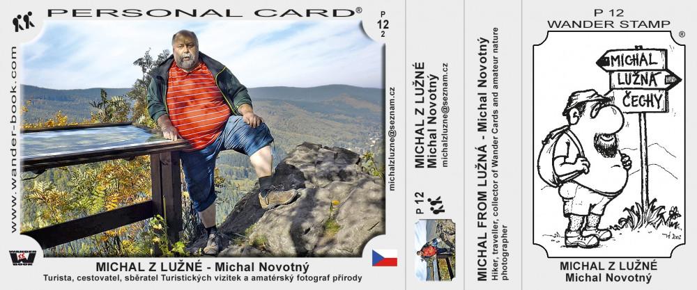 MICHAL Z LUŽNÉ - Michal Novotný