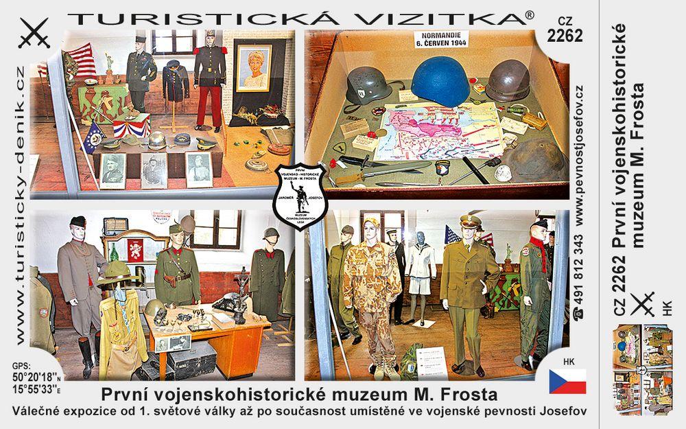 První vojenskohistorické muz. M. Frosta